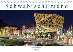 Schwäbisch Gmünd – Impressionen (Tischkalender 2019 DIN A5 quer) von Eugster,  Armin