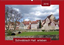 Schwäbisch Hall erleben (Wandkalender 2019 DIN A2 quer) von Keller,  Angelika
