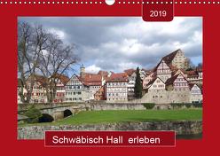 Schwäbisch Hall erleben (Wandkalender 2019 DIN A3 quer) von Keller,  Angelika