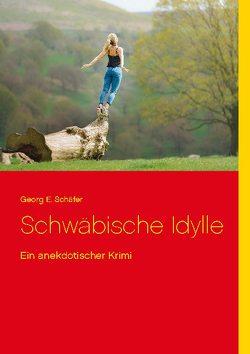 Schwäbische Idylle von Schäfer,  Georg E.