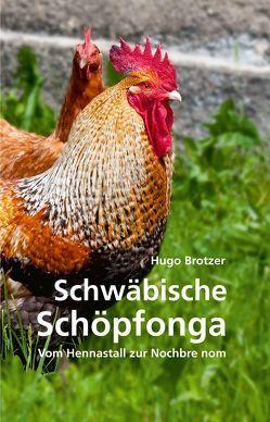 Schwäbische Schöpfonga von Biberacher Verlagsdruckerei GmbH & Co. KG, Brotzer,  Hugo