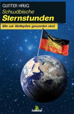 Schwäbische Sternstunden von Haug,  Gunter