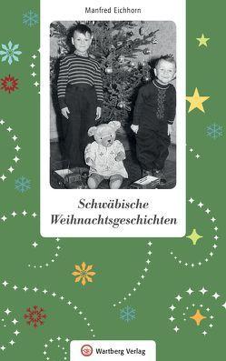 Schwäbische Weihnachtsgeschichten von Eichhorn,  Manfred