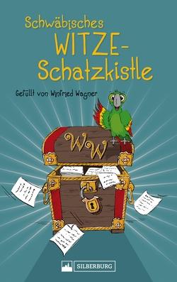 Schwäbisches Witze-Schatzkistle von Wagner,  Winfried