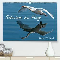 Schwäne im FlugCH-Version (Premium, hochwertiger DIN A2 Wandkalender 2020, Kunstdruck in Hochglanz) von T. Frank,  Roland