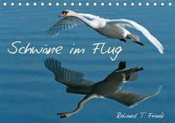 Schwäne im FlugCH-Version (Tischkalender 2019 DIN A5 quer) von T. Frank,  Roland