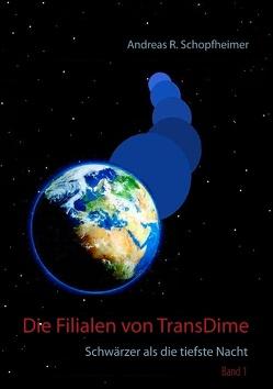 Schwärzer als die tiefste Nacht von Schopfheimer,  Andreas R.