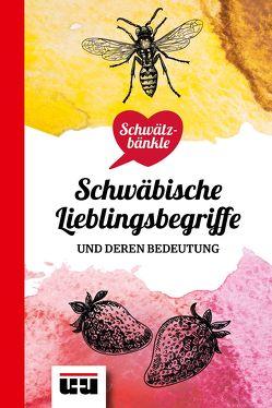 Schwätzbänkle Schwäbische Lieblingsbegriffe von Janßen,  Udo