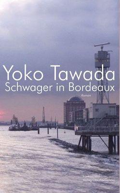 Schwager in Bordeaux von Tawada,  Yoko