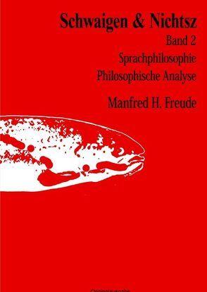 SCHWAIGEN & NICHTSZ Band 2 von Freude,  Manfred H.