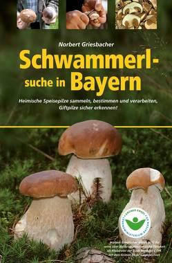 Schwammerlsuche in Bayern von Griesbacher,  Norbert
