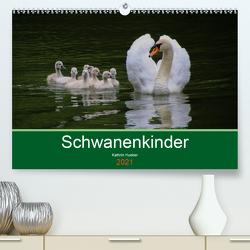 Schwanenkinder (Premium, hochwertiger DIN A2 Wandkalender 2021, Kunstdruck in Hochglanz) von Hueber,  Kathrin