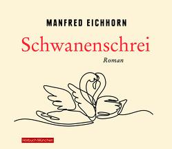 Schwanenschrei von Eichhorn,  Manfred, Pappenberger,  Sebastian