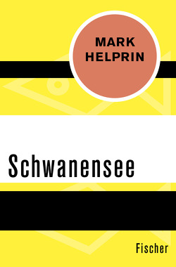 Schwanensee von Helprin,  Mark, Wellmann,  Hans-Heinrich