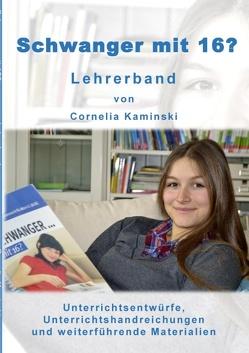 Schwanger mit 16? – Lehrerband von Kaminski,  Cornelia