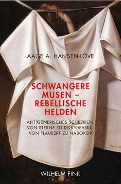 Schwangere Musen – Rebellische Helden von Hansen-Löve,  Aage A
