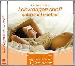 Schwangerschaft entspannt erleben von Stein,  Arnd