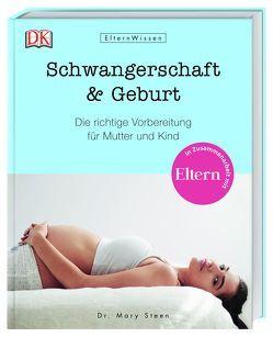 Eltern-Wissen. Schwangerschaft & Geburt von Steen,  Mary