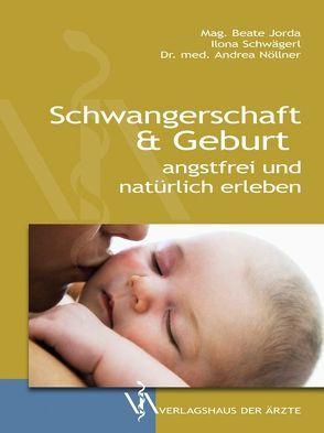 Schwangerschaft & Geburt von Jorda,  Beate, Nöllner,  Andrea, Schwägerl,  Ilona