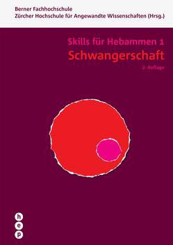 Schwangerschaft – Skills für Hebammen 1 von Berner Fachhochschule, Zürcher Hochschule für Angewandte Wissenschaften