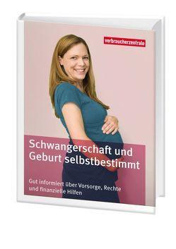 Schwangerschaft und Geburt selbstbestimmt von Ensel,  Angelica, Frey,  Carina, Mattern,  Elke