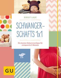 Schwangerschafts 1×1 von Laue,  Birgit