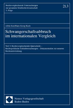Schwangerschaftsabbruch im internationalen Vergleich von Eser,  Albin, Koch,  Hans-Georg