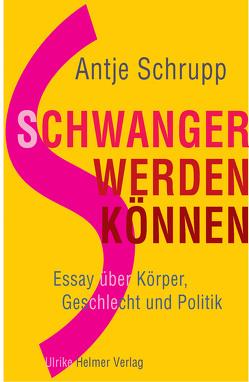 Schwangerwerdenkönnen von Schrupp,  Antje