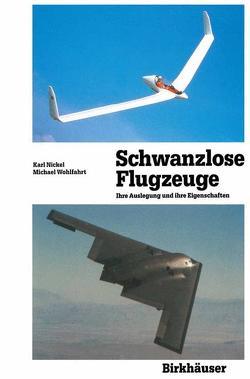 Schwanzlose Flugzeuge von Nickel,  Karl, Wohlfahrt,  Michael