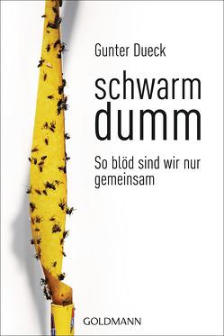 Schwarmdumm von Dueck,  Gunter