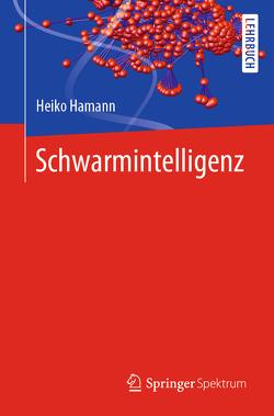 Schwarmintelligenz von Hamann,  Heiko