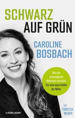 Schwarz auf Grün von Bosbach,  Caroline, Weber,  Torsten