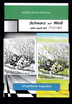 Schwarz auf Weiß oder auch mit Farben von Denzau,  Horst Josef
