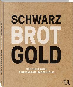 Schwarz Brot Gold von Bartz,  Bettina, Brinkop,  Maria, Kütscher,  Bernd, Swoboda,  Ingo