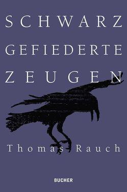 Schwarz gefiederte Zeugen von Rauch,  Thomas A.