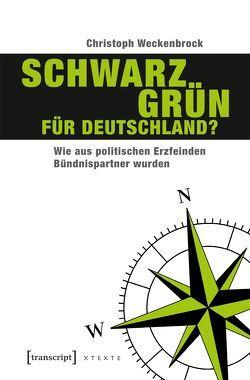 Schwarz-Grün für Deutschland? von Weckenbrock,  Christoph