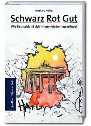 Schwarz Rot Gut von Müller,  Reinhard