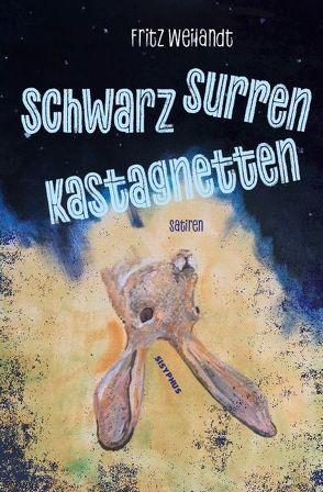 Schwarz surren Kastagnetten von Weilandt,  Fritz