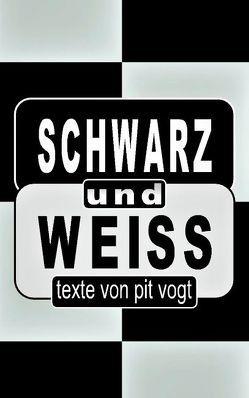 Schwarz und Weiss von Vogt,  Pit