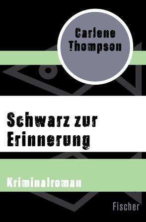 Schwarz zur Erinnerung von Anders,  Ann, Thompson,  Carlene