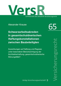 Schwarzarbeitsabreden in gesamtschuldnerischen Haftungskonstellationen zwischen Baubeteiligten von Alexander,  Krause