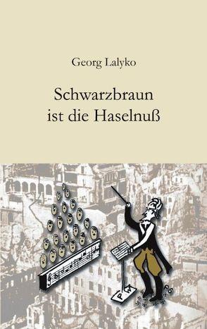 Schwarzbraun ist die Haselnuss von Lalyko,  Georg