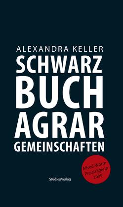 Schwarzbuch Agrargemeinschaften von Keller,  Alexandra