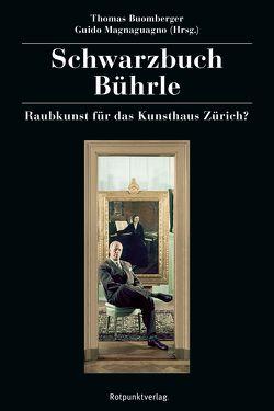 Schwarzbuch Bührle von Buomberger,  Thomas, Magnaguagno,  Guido
