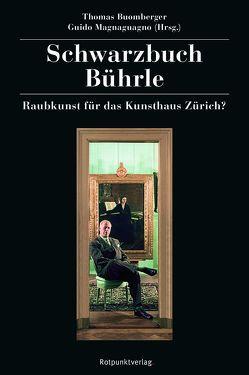 Schwarzbuch Bührle von Buomberger,  Thomas, Hafner,  Wolfgang, Jost,  Hans-Ulrich, Linsmayer,  Charles, Loderer,  Benedikt, Magnaguagno,  Guido, Nigg,  Heinz