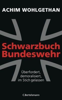 Schwarzbuch Bundeswehr von Wohlgethan,  Achim