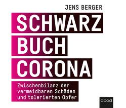 Schwarzbuch Corona von Berger,  Jens, Wolf,  Klaus B.