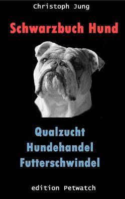 Schwarzbuch Hund von Jung,  Christoph
