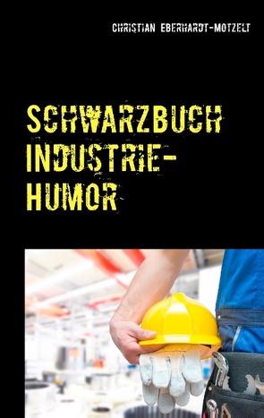Schwarzbuch Industrie-Humor von Eberhardt-Motzelt,  Christian