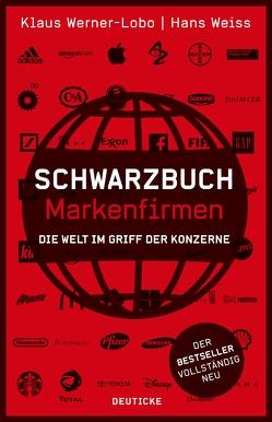 Schwarzbuch Markenfirmen von Weiß,  Hans, Werner-Lobo,  Klaus